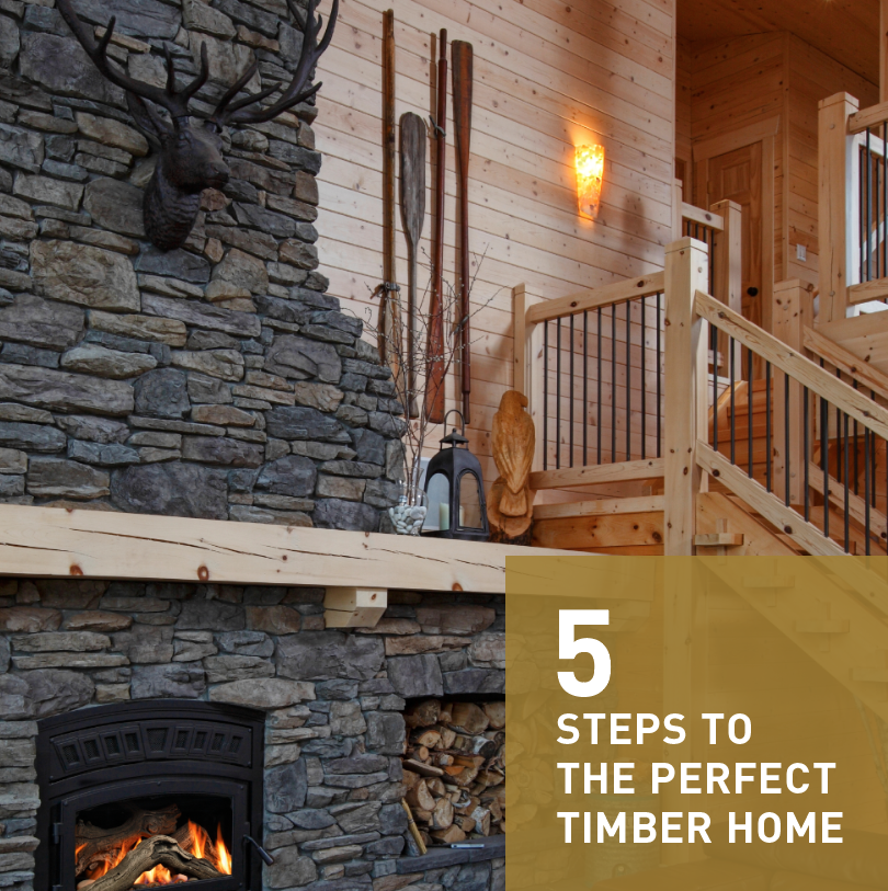 5 Steps to the Perfect Timber Home